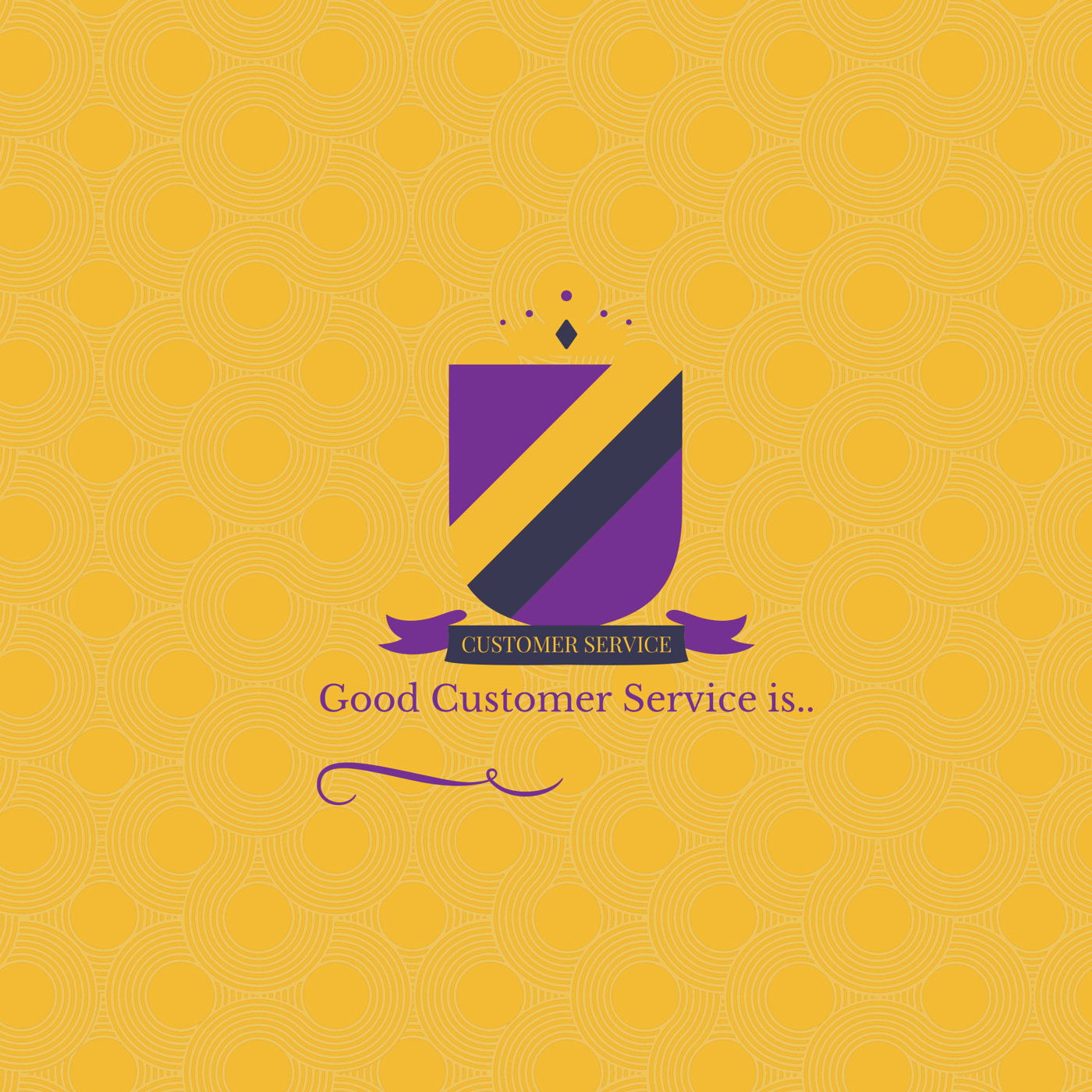 Good Customer Service is..