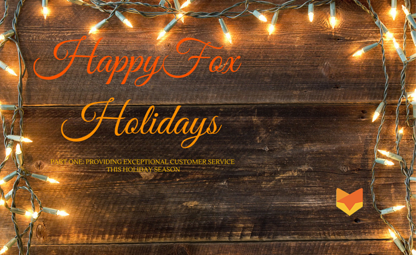 HappyFox Holiday: Providing Exceptional Customer Service this Holiday Season. Part One.