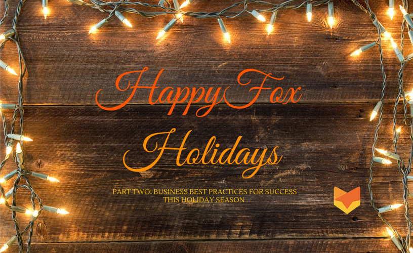 HappyFox Holiday: Providing Exceptional Customer Service this Holiday Season. Part Two.